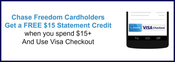 Chase Freedom Cardholders Get $15 Statement Credit With Visa Checkout